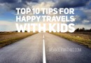 Top 10 Tips for Happy Trips With Kids