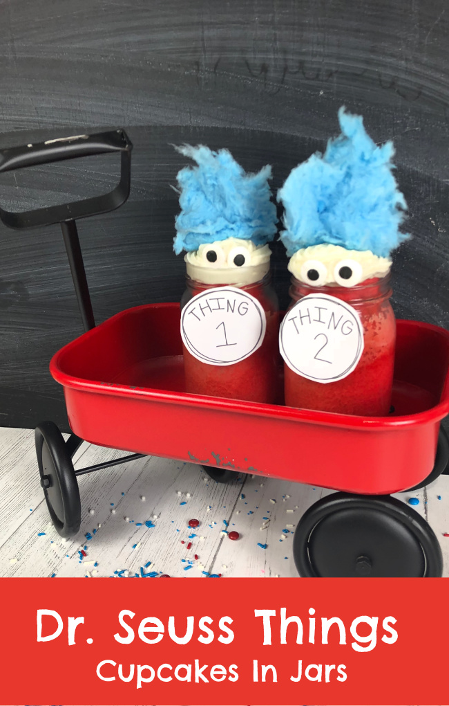 Dr Seuss Thing Cupcakes in Jars and Free Printables