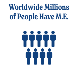 Worldwide millions of people have M.E.