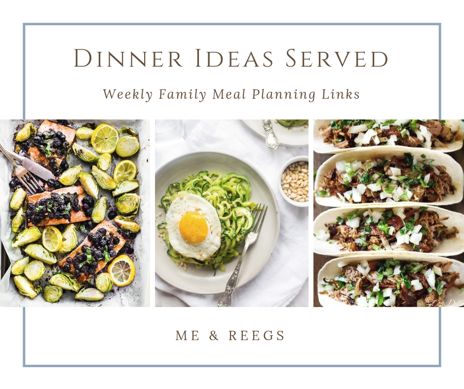 Dinner Ideas Served | Me & Reegs