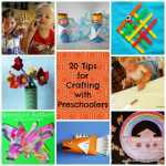 20 Tips for Crafting with Preschoolers