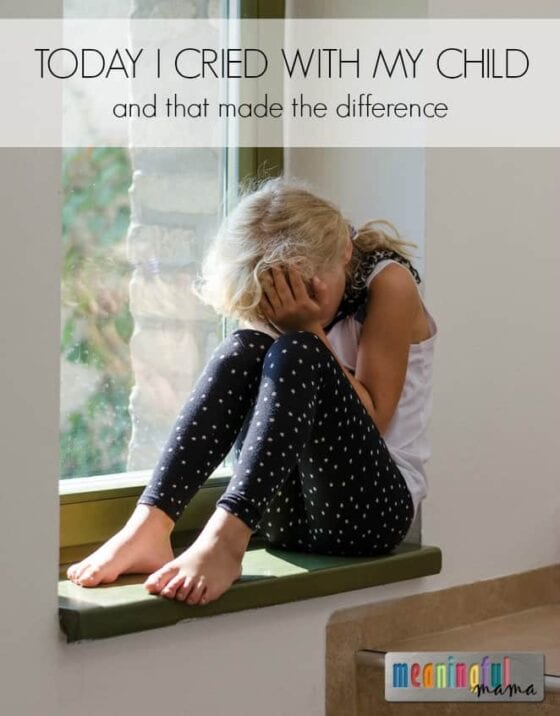 Today I Cried with My Child - Showing Empathy