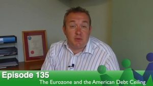 Episode 135 – The Eurozone and the American Debt Ceiling