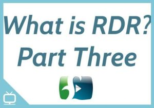 What is RDR? Part Three – Episode 259