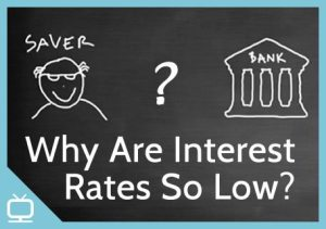 Why are interest rates so low? Episode 272