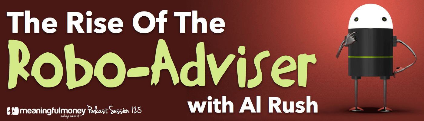 Rise of the robo-adviser with Al Rush