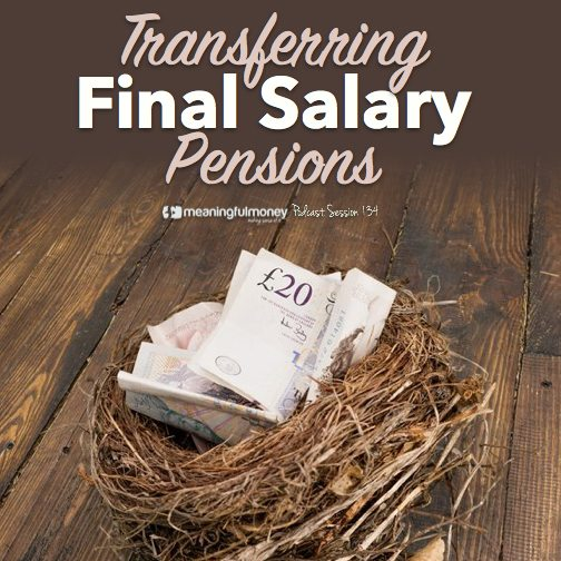 Session 134 - Trasnferring final salary pensions|Sessino 134 - trasnferring final salary pensions