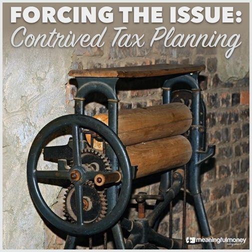 Contrived Tax Planning|Contrived Tax Planning
