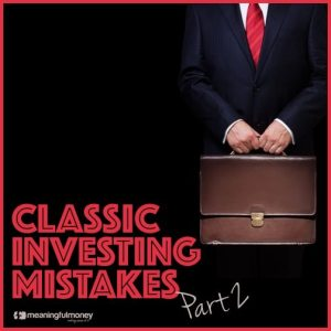 Classic Investor Mistakes, Part 2 – MMV305