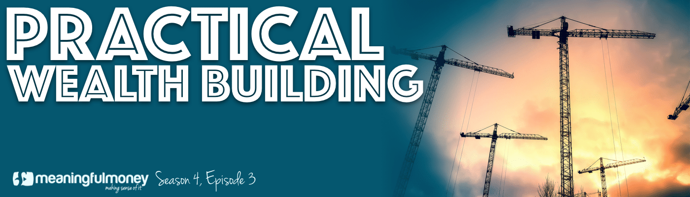 Practical Wealth Building