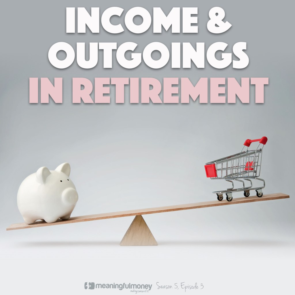 ||Income and outgoings in retirement