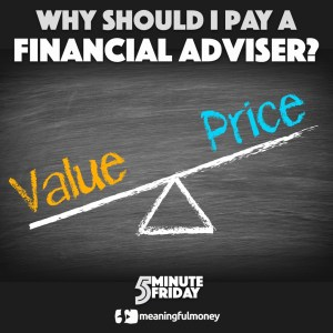 Why should I pay a financial adviser? 5MF007