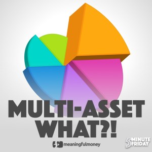 Multi-asset…What?! – 5MF011