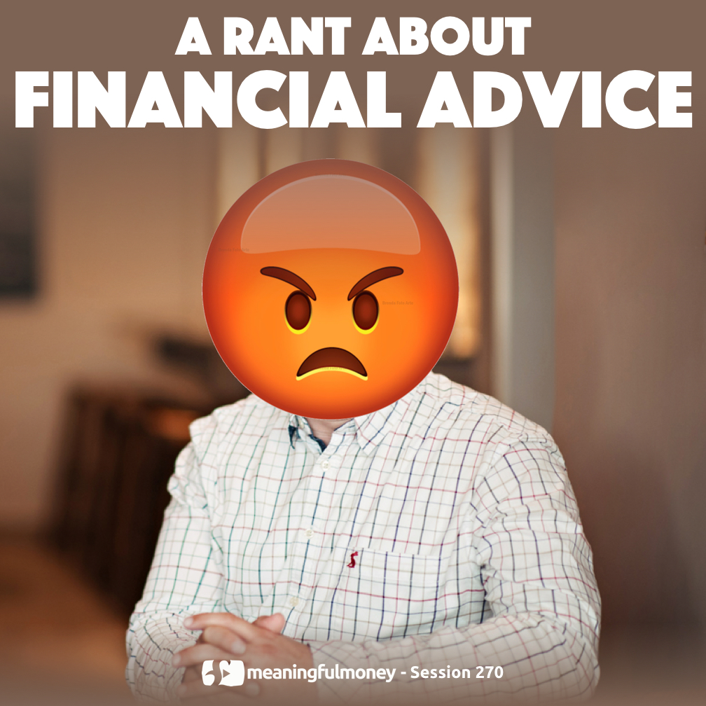 A rant about financial advice|A rant about financial advice