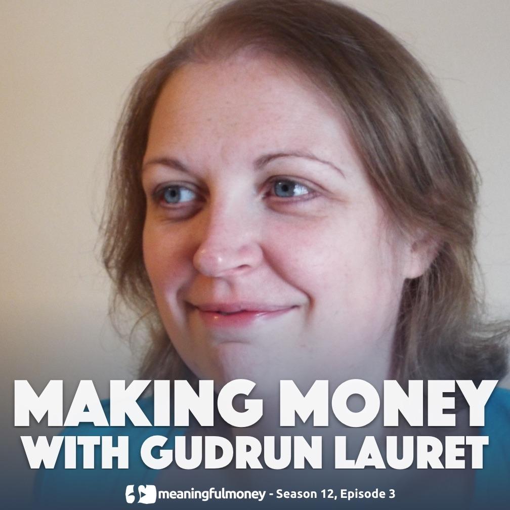Making Money with Gudrun Lauret|Making Money with Gudrun Lauret