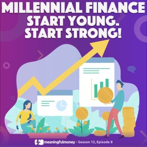 Millennial Finance 8: Start Young, Start Strong