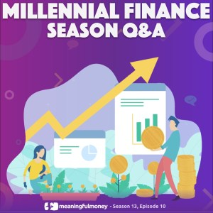 Millennial Finance 10 – Season Q&A
