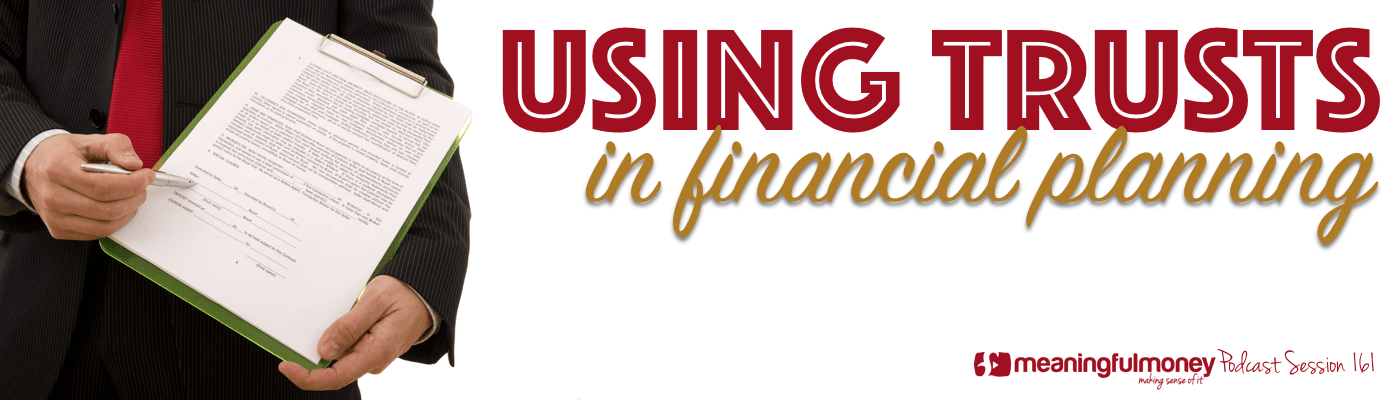 Session 161 - Using Trusts in Financial Planning