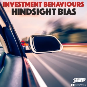 Investment Behaviours: Hindsight Bias – 5MF049