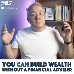 You CAN Build Wealth Without A Financial Planner – 5MF052