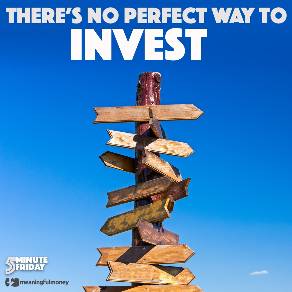 There is NO perfect way to invest!