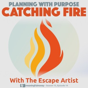 Catching FIRE with The Escape Artist
