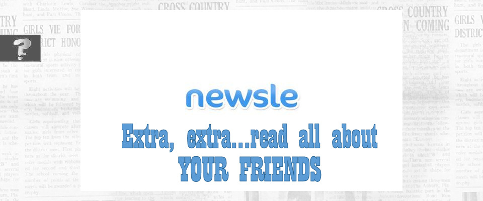 Newsle extra extra...read all about your friends