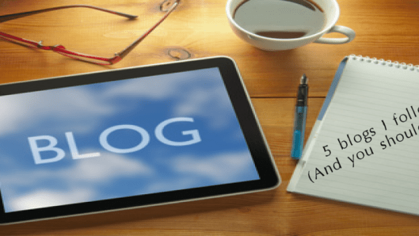 Blogs I follow (and you should, too)