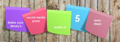 Make your library's social media posts better in 5 easy steps