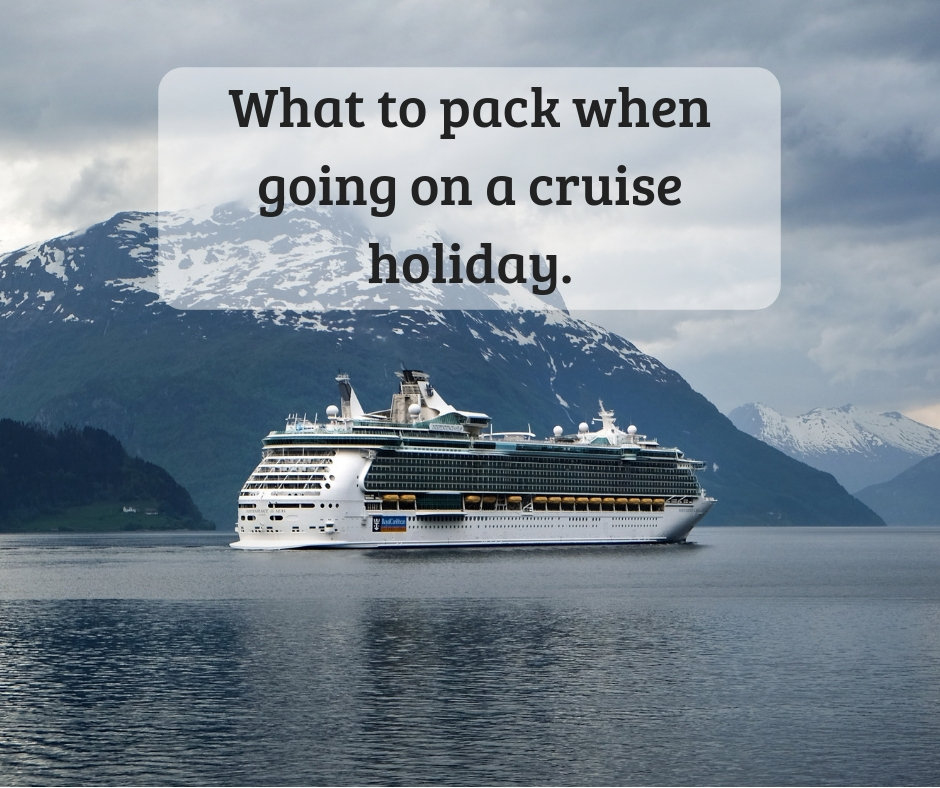 what to pack when going on a cruise holiday