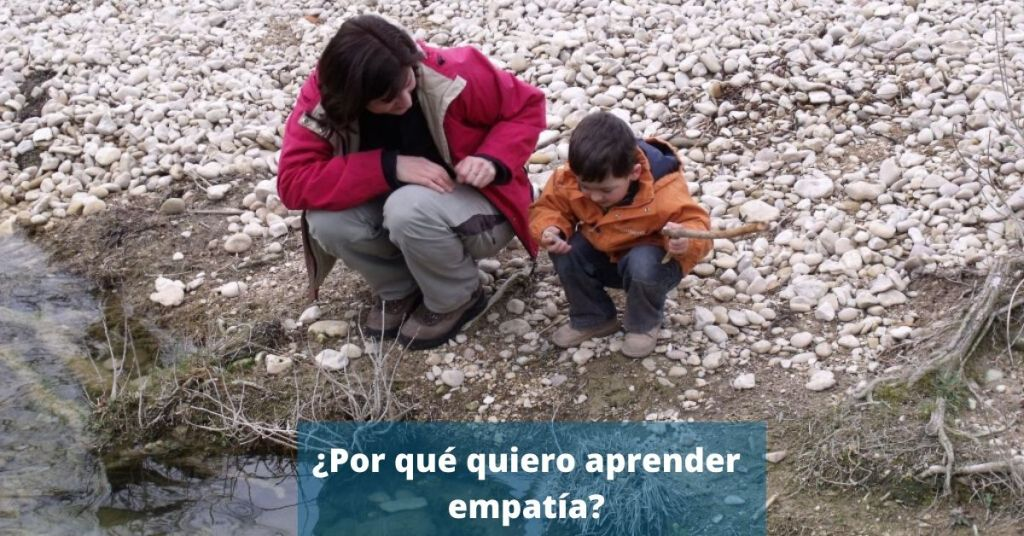 Por qué quiero aprender empatía