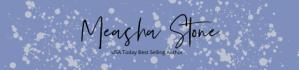 Measha Stone USA Today Best Selling Author