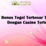 Bonus Togel Terbesar Tanpa Syarat Dengan Casino Terlengkap
