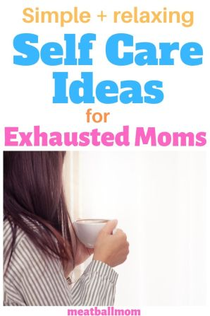 simple and relaxing self care ideas for exhausted moms #selfcare #selflove #selfcaretips #selfcareideas #selfcareroutine #selfcaresunday #selfcarematters #momlife #busymom #tiredmom #momhacks #momtips