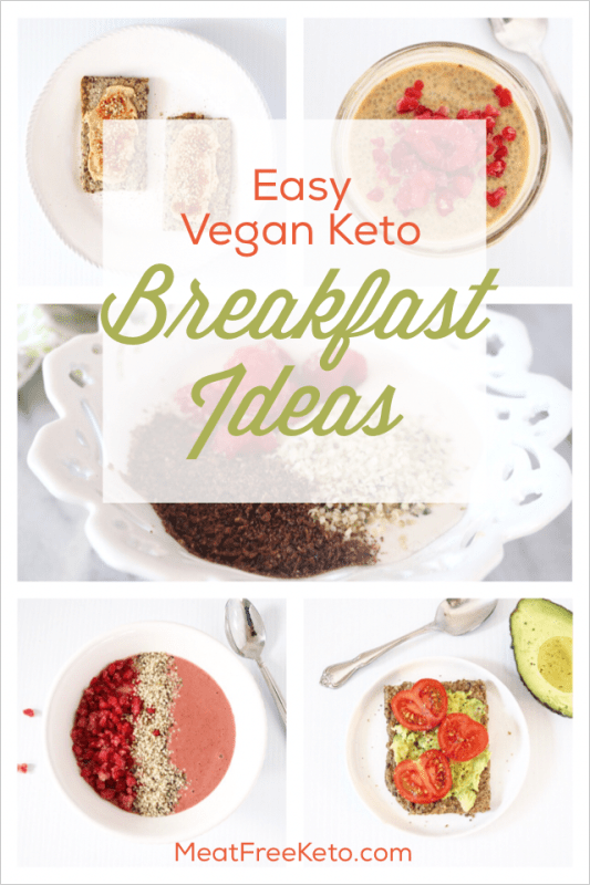 East Vegan Keto Breakfast Ideas   Low carb, gluten free, sugar free recipes to get you through the morning!