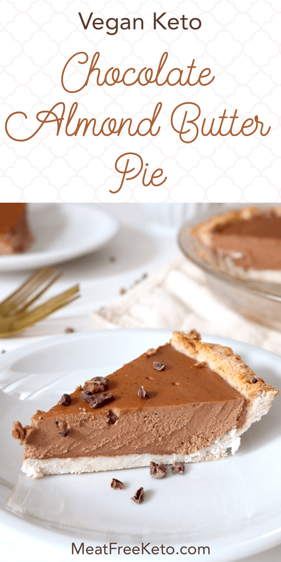 Vegan Keto Chocolate Almond Butter Pie   Meat Free Keto - this rich and decadent dessert is low carb, sugar-free, dairy-free, soy-free and gluten-free.