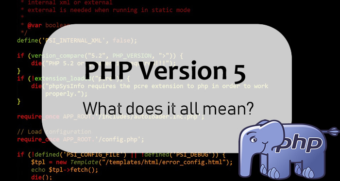 PHP Version 5 What does it all mean?