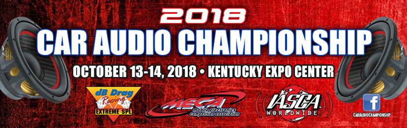 2018 Car Audio Championship 10/13-14 Louisville, KY