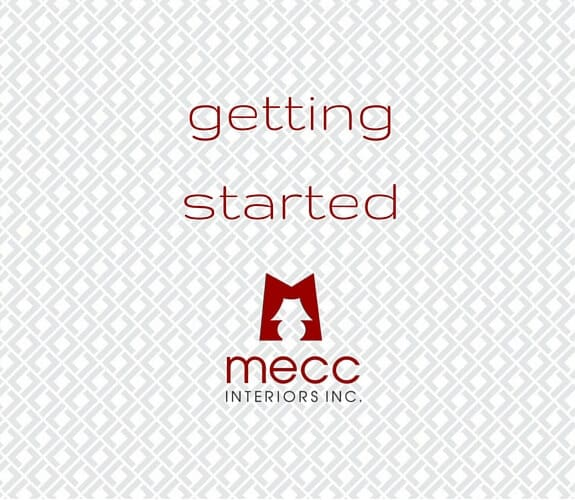 mecc interiors inc. | f.a.q. getting started| @meccinteriors