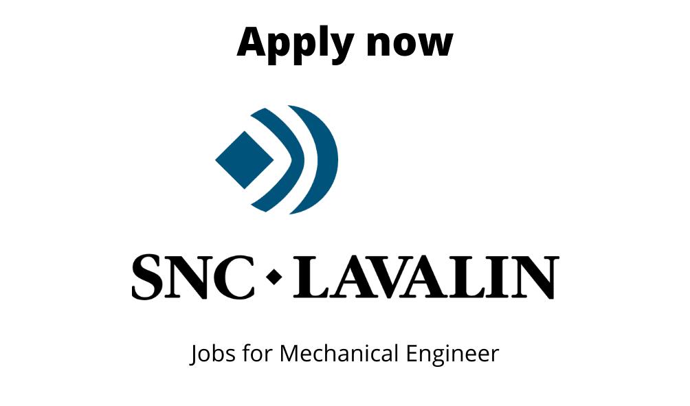 SNC-Lavalin Hiring | Senior Designer | Diploma in Instrumentation Engineering/ ITI in Mechanical Draftsmanship |