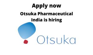 Otsuka-Pharmaceutical-India-is-hiring