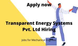 Transparent Energy Systems Pvt. Ltd Hiring | Freshers | Trainees (Sales and marketing) | BE/ BTech in Mechanical/ Chemical + MBA – Marketing |