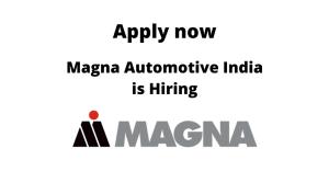 Magna Group is Hiring | Sr. Engineer – Body Mechatronics |
