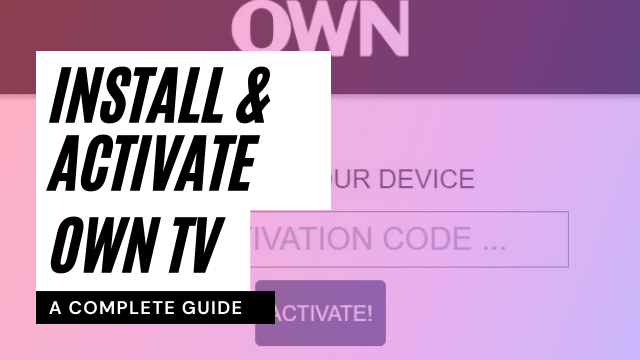 How to activate Watch OWN TV using  start.watchown.tv/activate