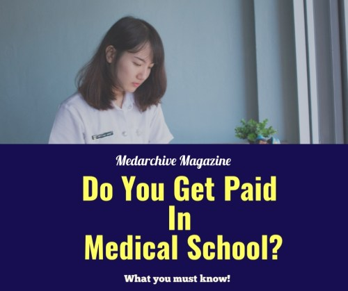 Do you get paid in medical school