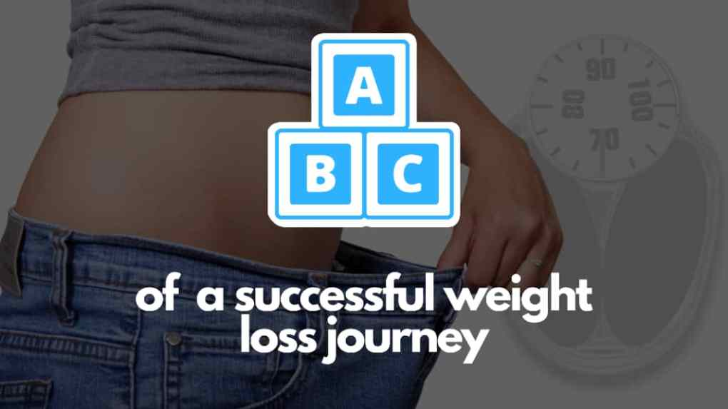 ABCs of weight loss journey