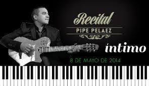 """Pipe Pelaez """"Intimo"""" Recital"""