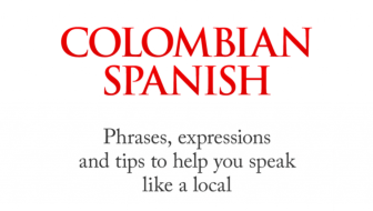 Colombian Spanish: A Book For Easing Into Local Lingo