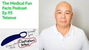 The Medical Fun Facts Podcast Tetanus