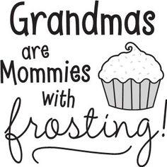 Grandmas are...